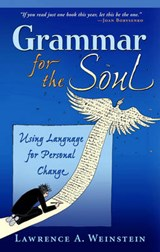 Grammar for the Soul | Lawrence A. Weinstein |