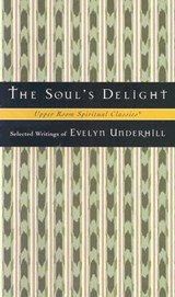 The Soul's Delight | Evelyn Underhill |
