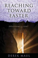 Reaching Toward Easter | Derek Maul |