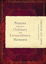 Prayers for Life's Ordinary and Extraordinary Moments | auteur onbekend |