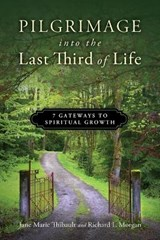 Pilgrimage Into the Last Third of Life | Jane Marie Thibault |