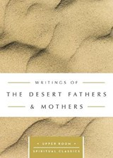Writings of the Desert Fathers & Mothers | Keith Beasley-Topliffe |