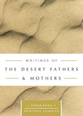 Writings of the Desert Fathers & Mothers