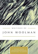 Writings of John Woolman | John Woolman |