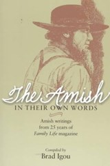 The Amish in Their Own Words | IGOU,  Brad |