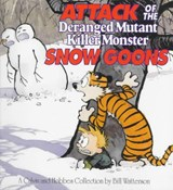 Calvin and hobbes (07): attack of the deranged mutant killer monster snow goons | Bill Watterson |