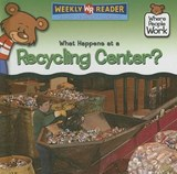 What Happens at a Recycling Center? | Kathleen Pohl |