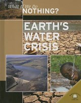 Earth's Water Crisis | Rob Bowden |
