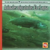 Animales Migratorios En El Agua/ Migrating Animals of the Water