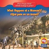 What Happens at a Museum?/Que Pasa En Un Museo?