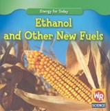 Ethanol and Other New Fuels | Tea Benduhn |
