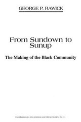 From Sundown to Sunup | Rawick, George P. ; Rawick, Che |