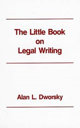 The Little Book on Legal Writing | Alan L Dworsky |