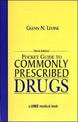 Pocket Guide to Commonly Prescribed Drugs, Third Edition | Glenn Levine |