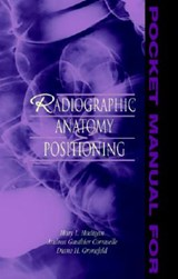 Pocket Manual for Radiographic Anatomy & Positioning | Madigan ; Cornuelle, Andrea ; Gronefeld, Diane |