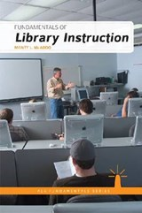 Fundamentals of Library Instruction | Monty L. Mcadoo |
