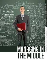 Managing in the Middle | Robert Farrell ; Kenneth Schlesinger |