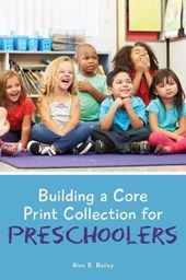 Building a Core Print Collection for Preschoolers