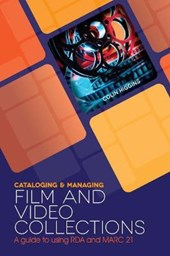 Cataloging and Managing Film and Video Collections | Colin Higgins |