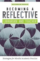 Becoming a Reflective Librarian and Teacher | Michelle Reale |