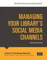 Managing Your Library's Social Media Channels | David Lee King |
