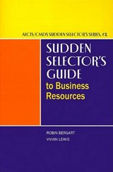 Sudden Selector's Guide to Business Resources | Bergart, Robin ; Lewis, Vivian |