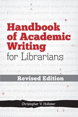 Handbook of Academic Writing for Librarians | Christopher V. Hollister |