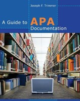 A Guide to APA Documentation | Joseph F. Trimmer |