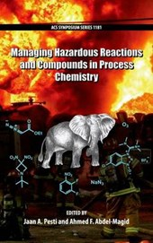 Managing Hazardous Reactions and Compounds in Process Chemistry