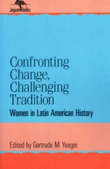 Confronting Change, Challenging Tradition | Gertrude M. Yeager |