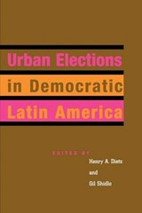 Urban Elections in Democratic Latin America | Henry A. Dietz |