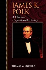 James K. Polk | Thomas M. Leonard |