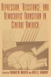 Repression, Resistance, and Democratic Transition in Central America