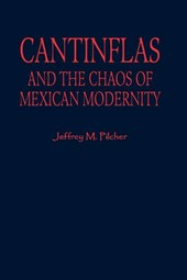 Cantinflas and the Chaos of Mexican Modernity | Jeffrey M. Pilcher |