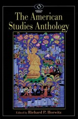 The American Studies Anthology | Richard P. Horwitz |