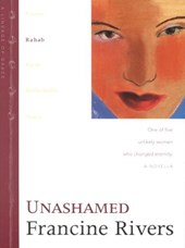 Unashamed | Francine Rivers |