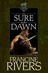 As Sure As the Dawn | Francine Rivers |