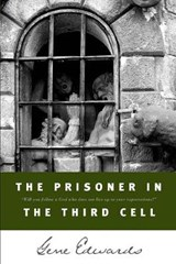 The Prisoner in the Third Cell | Gene Edwards |