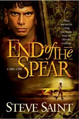End of the Spear | Steve Saint |