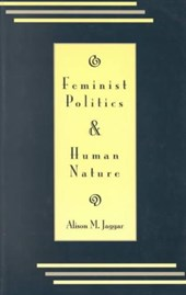 Feminist Politics and Human Nature (Philosophy and Society) | Alison M. Jaggar |