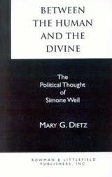 Between the Human and the Divine | Mary G. Dietz |