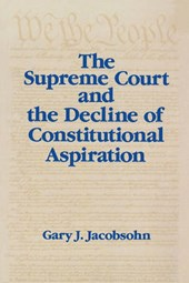 The Supreme Court and the Decline of Constitutional Aspiration