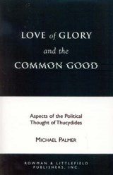 Love of Glory and the Common Good | Michael Palmer |