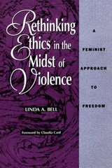 Rethinking Ethics in the Midst of Violence | Linda a. Bell |