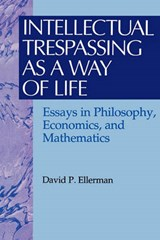 Intellectual Trespassing as a Way of Life | David P. Ellerman |