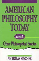 American Philosophy Today, and Other Philosophical Studies | Nicholas Rescher |