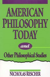 American Philosophy Today, and Other Philosophical Studies