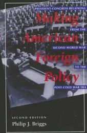 Making American Foreign Policy | Philip J. Briggs |