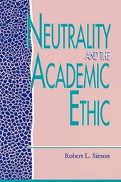 Neutrality and the Academic Ethic | Robert L. Simon |
