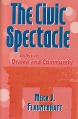 The Civic Spectacle | Mera J. Flaumenhaft |